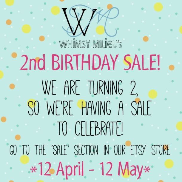 Whimsy Milieu's 2nd Birthday SALE